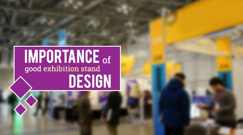 Exhibition Stand Checklist : How important is to have a good exhibition stand design